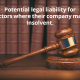 Potential legal liability for directors where their company may be
